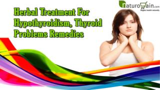 Herbal Treatment For Hypothyroidism, Thyroid Problems Remedies