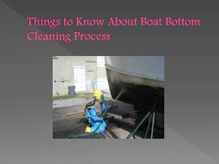 Things to Know About Boat Bottom Cleaning Process