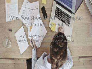 Why You Should Get Your Digital Media Degree Online