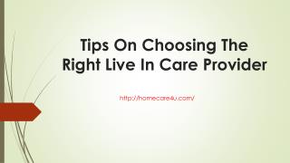 Tips On Choosing The Right Live In Care Provider