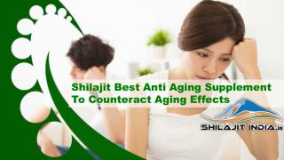 Shilajit Best Anti Aging Supplement To Counteract Aging Effects