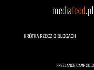 Freelance Camp'13: Krótka rzecz o blogach