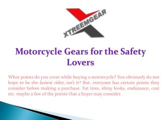 Motorcycle Gears for the Safety Lovers