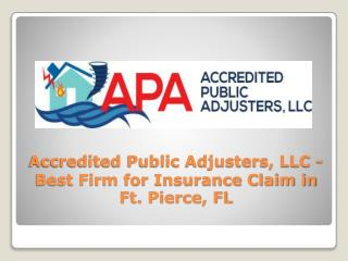 Accredited Public Adjusters, LLC - Best Firm for Insurance Claim in Ft. Pierce, FL