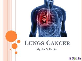 Lungs Cancer Myths & Facts