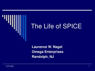 The Life of SPICE