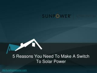 5 Reasons You Need To Make A Switch To Solar Power