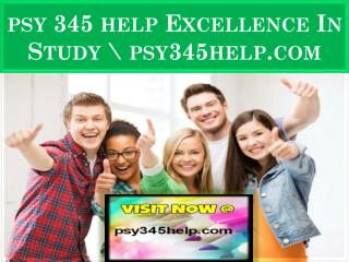 psy 345 help Excellence In Study \ psy345help.com