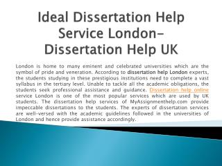 Ideal Dissertation Help Service London- Dissertation Help UK