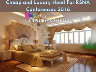 Book Cheap Luxurious Hotel For RSNA Conferences 2016