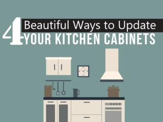 4 Beautiful Ways to Update Your Kitchen Cabinets