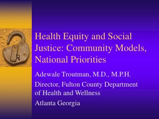 Health Equity and Social Justice: Community Models, National Priorities