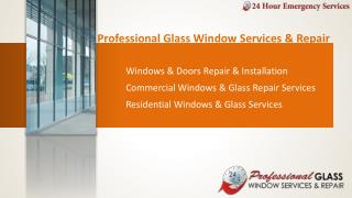 Broken Glass? Call for 24*7 Emergency Service