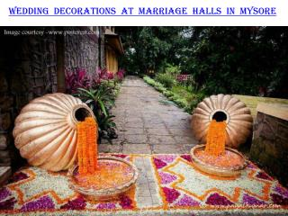 Wedding decorations at marriage halls in Mysore