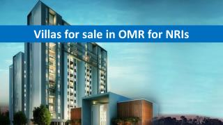 Villas for sale in OMR for NRIs