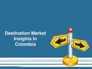 Destination Market Insights In Colombia