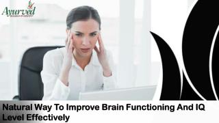 Natural Way To Improve Brain Functioning And IQ Level Effectively