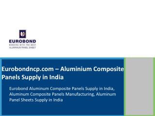 Eurobond Aluminium Composite Panels Supply in India