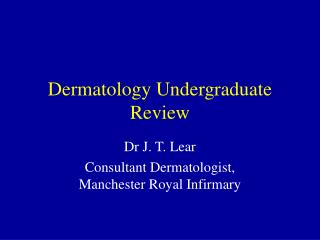 Dermatology Undergraduate Review
