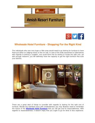 Wholesale Hotel Furniture - Shopping For the Right Kind