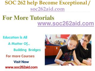 SOC 262 help Become Exceptional / soc262aid.com