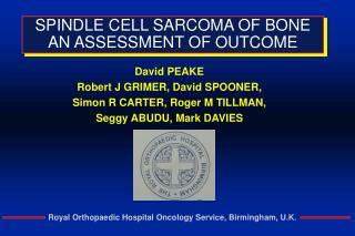 SPINDLE CELL SARCOMA OF BONE AN ASSESSMENT OF OUTCOME