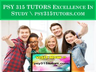 PSY 315 TUTORS Excellence In Study \ psy315tutors.com
