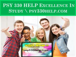 PSY 330 HELP Excellence In Study \ psy330help.com