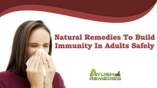Natural Remedies To Build Immunity In Adults Safely