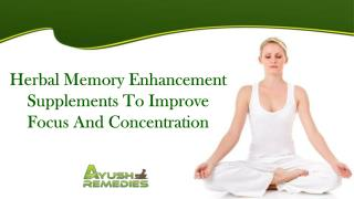 Herbal Memory Enhancement Supplements To Improve Focus And Concentration