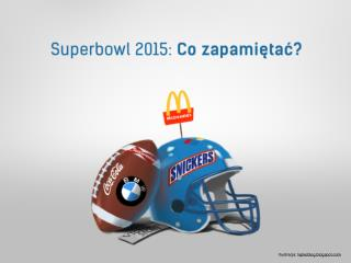 Superbowl 2015: co zapamie?tac??