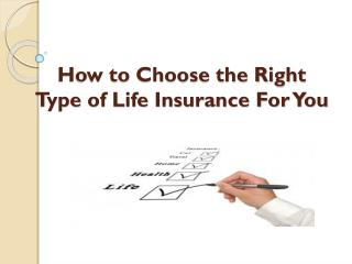 How to Choose the Right Type of Life Insurance For You