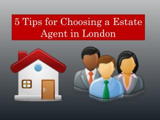 5 Tips for Choosing a Estate Agent in London