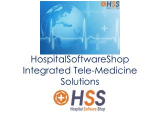 Hospital Software Shop offers you on integrated web based telemedicine software