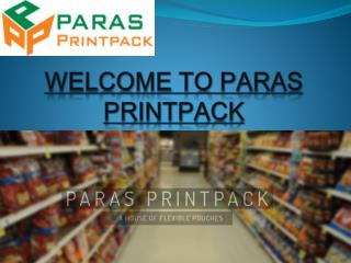 Paras Printpack- Pouch Packaging Services