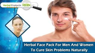 Herbal Face Pack For Men And Women To Cure Skin Problems Naturally