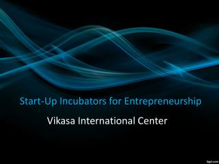 Social Entrepreneurship Incubators, Business ideas, Entrepreneurship ideas in Hyderabad – Vikasa Center