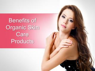 Benefits of Organic Skin Care Products - Myrightbuy