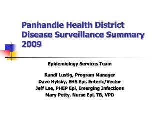 Panhandle Health District  Disease Surveillance Summary 2009