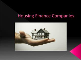 What You Need To Know About The Housing Finance Sector In India?