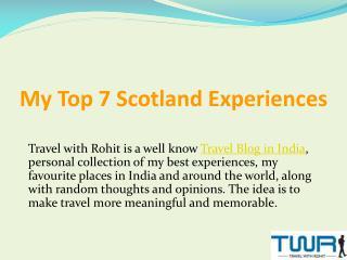 Top 7 Scotland Experiences
