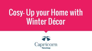 Cosy- Up your Home with Winter Decor
