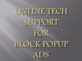 Online Tech Support for Block Pop up ads
