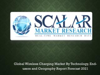 Global Wireless Charging Market to 2021 with Trends, Key Vendors, market Driver, Market Segmentation