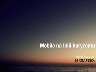 Mobile silesia 2015 mediafeed