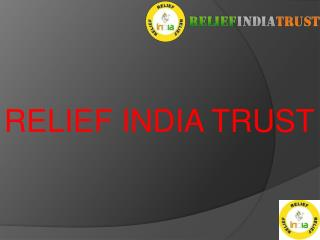 Relief India trust (educational gift)