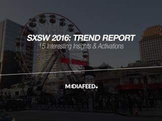 SXSW Trend Report 2016