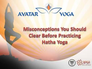 Misconceptions You Should Clear Before Practicing Hatha Yoga