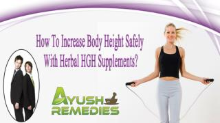 How To Increase Body Height Safely With Herbal HGH Supplements?