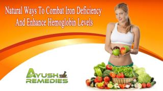 Natural Ways To Combat Iron Deficiency And Enhance Hemoglobin Levels